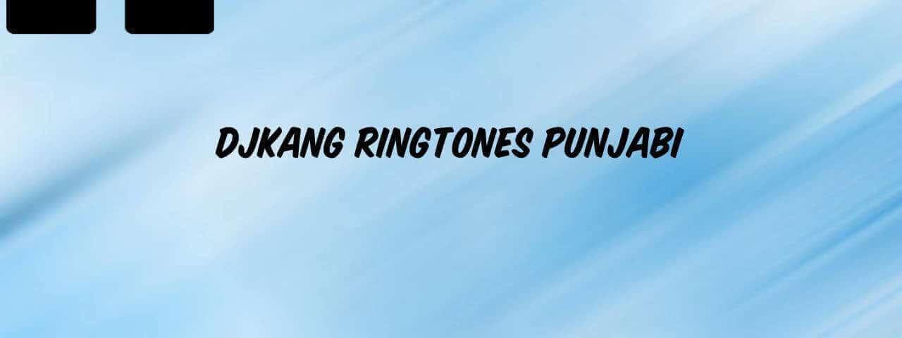 djkang-ringtones-punjabi