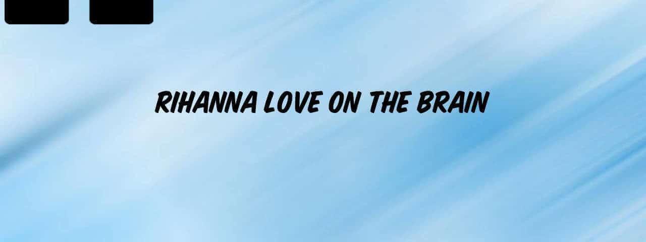 Rihanna-Love-On-The-Brain-Ringtone