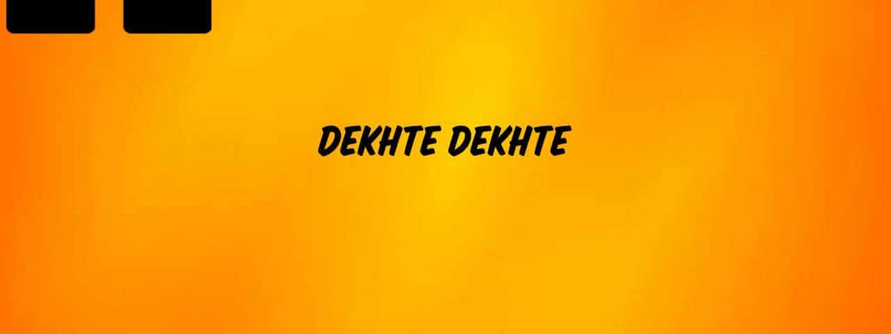 Dekhte-Dekhte-Ringtone-Download