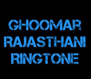 Ghoomar-Rajasthani-Ringtone-Free-Download-Instrumental