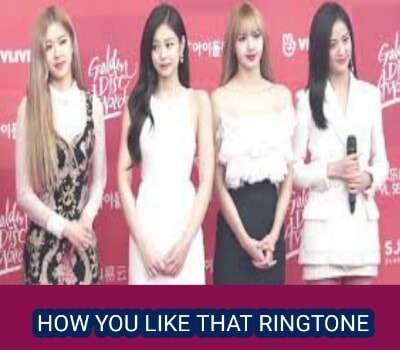 how-you-like-that-blackpink-ringtone