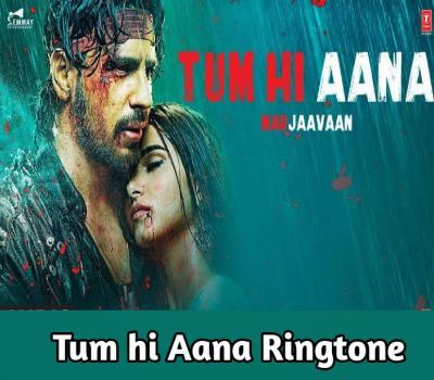 tum-hi-aana-ringtone-download