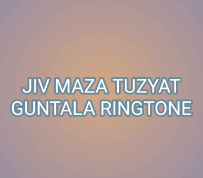 jiv-maza-tuzyat-guntala-ringtone-download