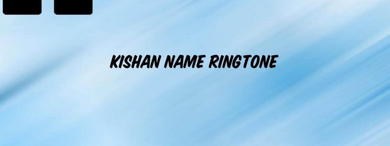 kishan-name-ringtone