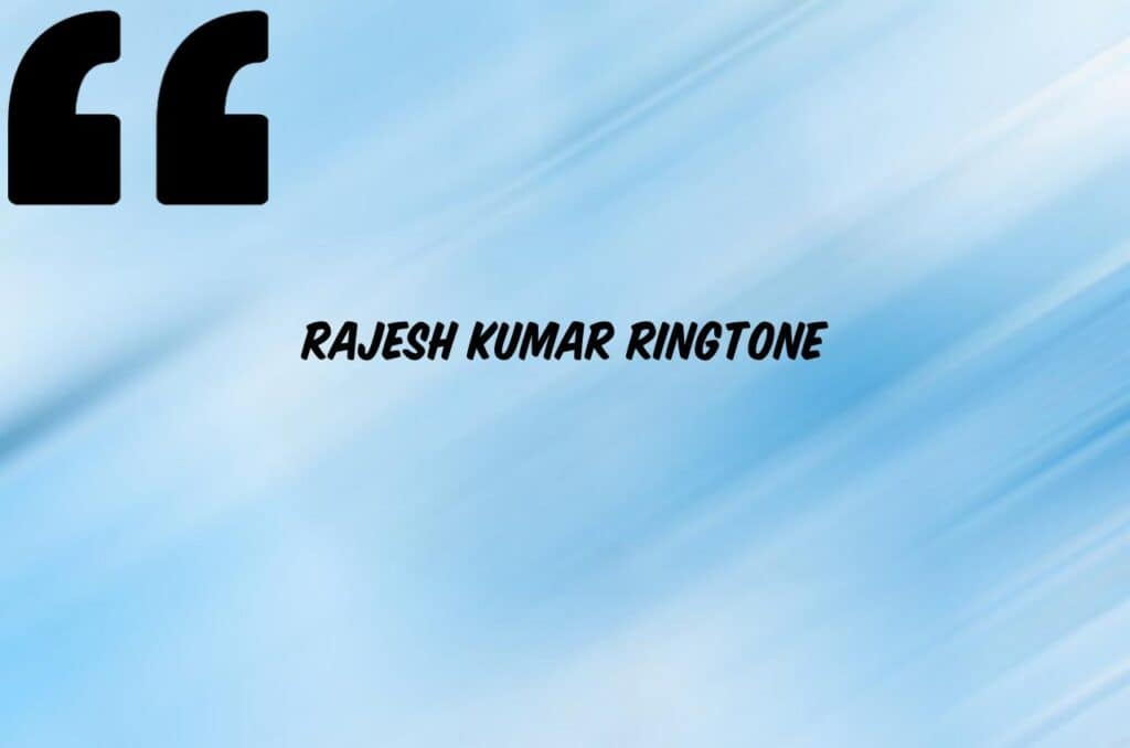 rajesh-kumar-name-ringtone