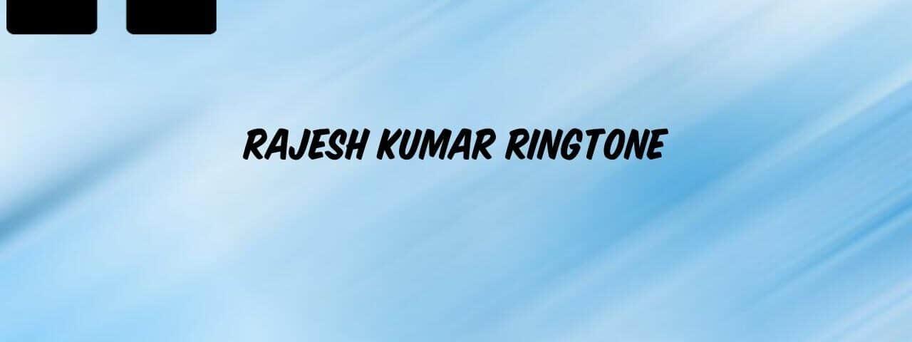 rajesh-kumar-name-ringtone
