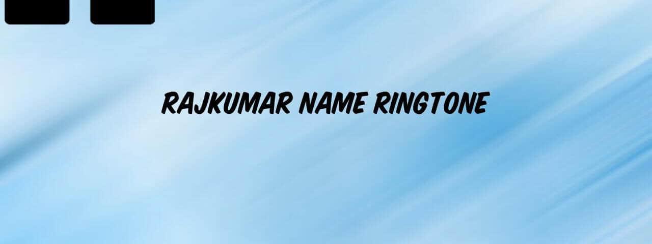 rajkumar-name-ringtone