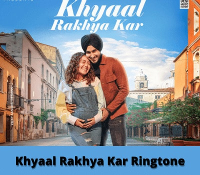 khyaal-rakhya-kar-ringtone