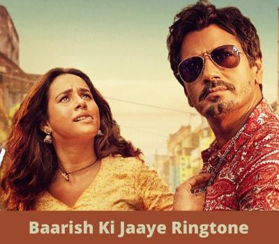 Baarish-Ki-Jaaye-Ringtone