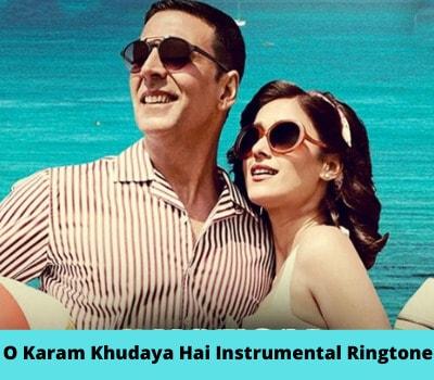O-Karam-Khudaya-Hai-Instrumental-Ringtone